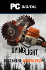 Dying Light - Buzz Killer Weapon Pack PC DLC
